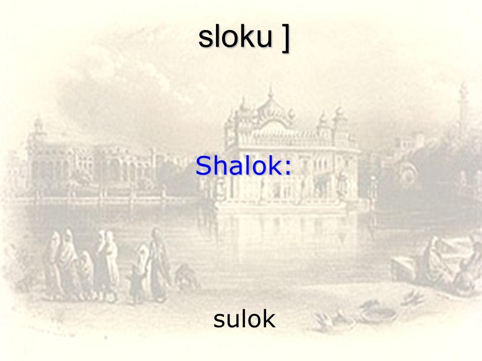 sloku ] Shalok: sulok